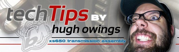 bikerMetric techTips | xs650 transmission assembly